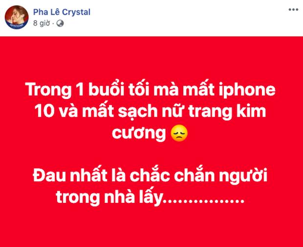 Pha Lê bị trộm sạch toàn bộ nữ trang kim cương và điện thoại, khẳng định: Chắc chắn người trong nhà lấy!-1
