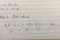 """Cô giáo chấm nhầm bài Toán cộng trừ đơn giản, dân mạng chỉ ra lỗi sai """"chết người"""" mà rất nhiều người mắc"""