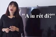 Hoảng hốt với cô giáo IELTS ở Cần Thơ, cam kết dạy học sinh đạt 7.0 trở lên nhưng phát âm theo kiểu 'A iu rét đi?'