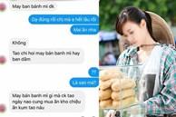 Nghi ngờ chồng 'ăn chả' bên ngoài, vợ nhắn tin 'dằn mặt' cô gái bán bánh mì vô cớ, đọc lời lẽ khiến ai cũng bức xúc
