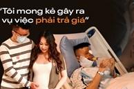 Trải lòng của người vợ Việt kiều Canada bị tạt axit, cắt gân chân: 'Mỗi lần chồng phải vào phòng phẫu thuật là một lần mình rơi nước mắt'