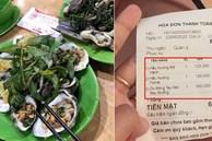 Đi Nha Trang du lịch, cô gái giận 'phát ói' vì gặp quán hải sản chặt chém: 350k/ đĩa móng tay xào rau muống, thêm đĩa hàu sống thành 600k
