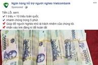 Xuất hiện fanpage 'Ngân hàng hỗ trợ người nghèo' nhận đổi 1 triệu lấy 10 triệu, chạy quảng cáo rầm rộ trên Facebook: Cẩn thận tiền mất tật mang!