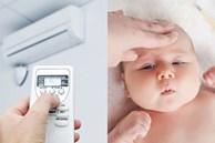 Không nắm được quy tắc cơ bản này bảo sao bố mẹ cứ mở điều hòa là con lại bị cảm lạnh, sốt hoặc tiêu chảy, không mở thì oi bức