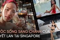 Cuộc sống Tuyết Lan và chồng sắp cưới ở Singapore: Đồ hiệu, du lịch 'chanh sả' nhưng gây chú ý nhất là căn hộ cao cấp