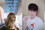 Thanh niên làm clip check gái xinh hút 2,5 triệu view gây phản ứng ngược trên TikTok