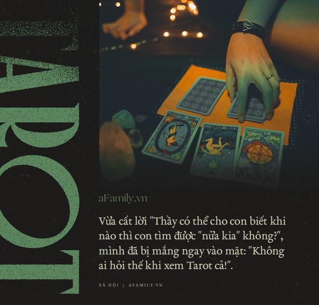 Giới trẻ và đam mê đi xem Tarot: Lỗi đời do số phận sắp đặt và những tiếng gọi ai oán lúc 3 giờ sáng chỉ để... thầy ơi cho em xem bài-2
