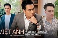 Quá trình tuột dốc nhan sắc của Việt Anh hậu 'dao kéo': Gương mặt méo mó đến đáng lo, còn đâu visual vạn người mê một thời?