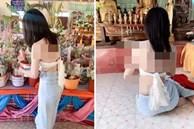 Đi lễ chùa, cô gái trẻ ăn mặc phản cảm khiến dân tình nóng mắt nhưng lời giải thích đưa ra mới sốc tận óc