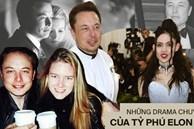 Đường tình duyên đặc sắc như phim của tỷ phú lập dị Elon Musk: Đầy đủ tình tiết thanh xuân vườn trường, drama showbiz kể mãi không hết