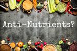 Một số chất có lợi cho sức khỏe nhưng lại cũng là chất kháng dinh dưỡng: Làm thế nào để tránh ảnh hưởng của chúng?
