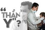 Ông Võ Hoàng Yên có là 'thần y'?