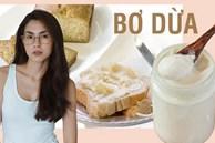 Tăng Thanh Hà thường xuyên dùng bơ dừa để ăn với bánh mì và đây là cách để chúng ta tự làm loại bơ này
