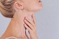 5 dấu hiệu cho thấy ung thư tuyến giáp đang 'lớn dần' trong cơ thể