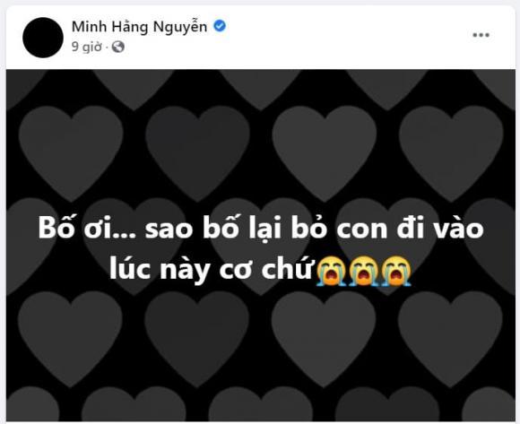 Nghệ sĩ Minh Hằng chia sẻ sau tang lễ bố ruột: Nỗi đau chồng chất nỗi đau-1