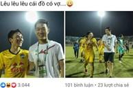Hội cầu thủ chúc mừng Xuân Trường, Minh Vương lầy lội: 'Lêu lêu đồ có vợ'