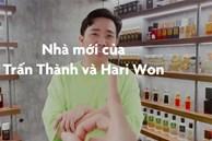 Nhà mới của Trấn Thành và Hari Won
