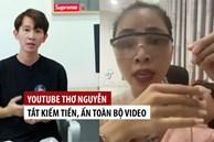 'Lật mặt' phiên bản YouTube, kênh Thơ Nguyễn mở lại video đã ẩn, tuyên bố khả năng nữ chính 'comeback' trong thời gian tới?