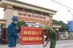 Vĩnh Phúc ghi nhận 33 ca dương tính với SARS-CoV-2, cách ly thêm một thôn