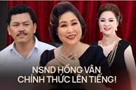 NSND Hồng Vân chính thức lên tiếng: 'Tôi bị chụp mũ, vu cáo với mục đích bêu xấu, hạ nhục nhân phẩm'