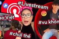 Ngán ngẩm với sao Việt văng tục, thoá mạ người khác trên sóng livestream: Đã đến lúc cần 'thanh lọc' và loại trừ!