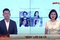 """NS Hoài Linh, Hồng Vân, Ngọc Trinh và Nam Thư bị lên sóng truyền hình với câu chuyện """"Bệnh lười xin lỗi' của nghệ sĩ"""