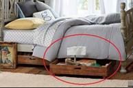 Gầm giường rộng đến đâu cũng không được để đồ linh tinh kẻo rước xui xẻo, đặc biệt là 3 món đại kỵ này