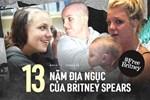 13 năm 'địa ngục' của Britney Spears: Gia đình 'cầm tù', cưỡng bức lao động đến sang chấn tâm lý nhưng kinh khủng nhất là bị tước quyền làm mẹ!