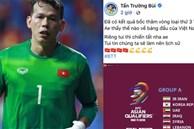 Thủ môn Tấn Trường phản ứng về kết quả bốc thăm vòng loại World Cup của tuyển Việt Nam, nói 1 câu mà ai cũng hừng hực khí thế!