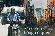 Từng ghét cay ghét đắng những điều này ở Sài Gòn để rồi một ngày không 'được ghét' nữa, chỉ muốn nói: 'SÀI GÒN ƠI, HÕNG CÓ QUEN!'