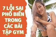 HLV Mai Chi chỉ ra 7 lỗi sai khi tự tập tại nhà: Nếu không khắc phục thì hỏng dáng và cũng chẳng giảm được cân