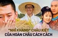 Nhĩ Khang (Hoàn Châu Cách Cách): Toang cả sự nghiệp vì Lâm Tâm Như, lật mặt sau 20 năm chịu oan và giờ thành đại gia trồng lúa