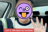 Thanh niên lên mạng công bố top 5 cái tên con gái không nên yêu, nói gì mà netizen định 'ném đá' bỗng chuyển sang cười tủm tỉm?