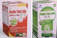 Bộ Y tế cảnh báo 2 sản phẩm Xuyên Tâm Liên được quảng cáo có công dụng kháng COVID-19 là giả mạo
