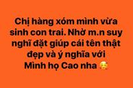 Gần 90 nghìn cư dân mạng đặt tên con giúp ông bố họ Cao, nhưng đọc kĩ lại lời nhờ vả thì 'Ủa, có gì đó quá sai'