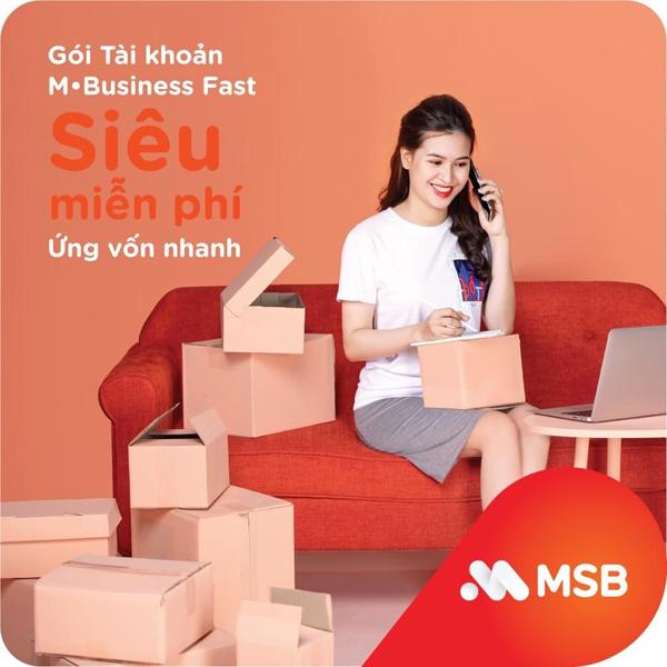 MSB cho vay tín chấp tới 1 tỷ đồng qua gói tài khoản M-Business Fast-1