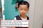 Xót xa dòng chia sẻ của người thân sau khi tìm thấy thi thể bé trai 2 tuổi: 'Con đi thanh thản...'