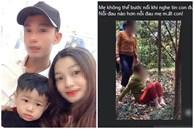 Sự thật clip người mẹ 'lê từng bước đau đớn khi nghe tin con trai 2 tuổi tử vong dưới suối'